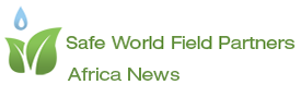 Safe World Field Partners in Africa News